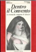 Dentro il convento : le monache rompono il silenzio