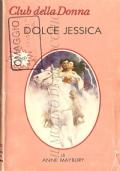 Dolce Jessica (Club della Donna n. 341) ROMANZI ROSA STORICI – ANNE MAYBURY (OMAGGIO)