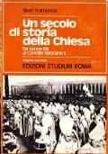 Un secolo di storia della Chiesa Da Leone XIII  al Concilio Vaticano II voll 2