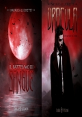 Dracula. Love never dies + Battesimo di Sangue