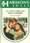 Il lato oscuro dell'amore (Harmony Jolly n. 649) ROMANZI ROSA – YVONNE WHITTAL