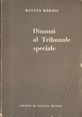 Dinanzi al tribunale speciale (STORIA DELL'UNGHERIA 1919 – PROCESSI – DOCUMENTI –  COMUNISMO – MATYAS RAKOSI)
