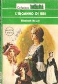 L'inganno di ieri (Intimità n. 159) ROMANZI ROSA – ELIZABETH RENIER
