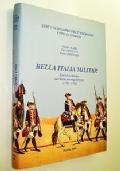 BELLA ITALIA MILITAR - ESERCITI E MARINE NELL'ITALIA PRE-NAPOLEONICA 1748 - 1792