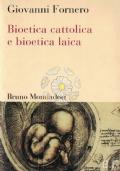 Bioetica cattolica e bioetica laica.
