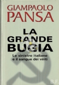 La grande bugia. Le sinistre italiane e il sangue dei vinti.
