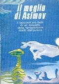 Il meglio di Asimov : i racconti più belli di un maestro della fantascienza scelti dall'autore (2 volumi in cofanetto)
