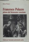 FRANCESCO POLAZZO Pittore sel settecento veneziano