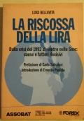 LA RISCOSSA DELLA LIRA dalla lira del 1992 al rientro nello sme: cause e fattori decisivi