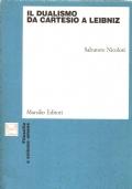 Il dualismo da Cartesio a Leibniz