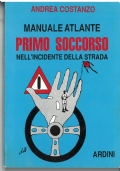MANUALE ATLANTE PRIMO SOCCORSO NELL'INCIDENTE DELLA STRADA