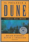 Il preludio a Dune 3 I ribelli dell'Impero - romanzo saga fantascienza Oscar Bestsellers PRIMA EDIZIONE
