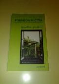 ROBINSON IN CITTA' - VITA PRIVATA DI UN GIARDINIERE MATTO - PRIMA EDIZIONE - pensieri-riflessioni-giardinaggio-natura-fauna-flora