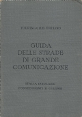 Guida delle strade di grande comunicazione - Italia insulare, possedimenti e colonie