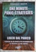 One minute panic strategies - Liberi dal panico. Tecniche di un minuto per riconquistare la tua vita e la tua libertà