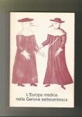 L'EUROPA MEDICA NELLA GENOVA SETTECENTESCA - Alle origini dell'Università (1750-1800)