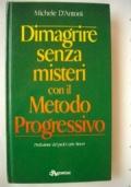 DIMAGRIRE SENZA MISTERI CON IL METODO PROGRESSIVO