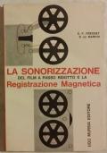 LA SONORIZZAZIONE DEL FILM A PASSO RIDOTTO E LA REGISTRAZIONE MAGNETICA.CON 145 ILLUSTRAZIONI,TAVOLE E DIAGRAMMI