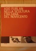 Ado Furlan nella scultura italiana del Novecento