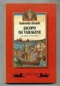 G. AIRALDI - JACOPO DA VARAGINE TRA SANTI E MERCANTI - 1A EDIZ. 1988