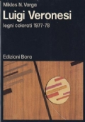 Luigi Veronesi - legni colorati 1977-78