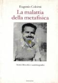 La malattia della metafisica scritti filosofici e autobiografici