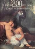 Il primo '800 italiano - La pittura tra passato e futuro