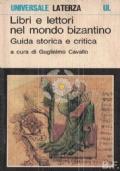 Libri e lettori nel mondo bizantino guida storica e crítica