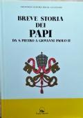 BREVE STORIA DEI PAPI. Da S.Pietro a Giovanni Paolo II