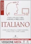 ITALIANO COME SI FORMATO, COME FUNZIONA, COME SI USA, COME CAMBIA COMPETENZE LINGUISTICHE