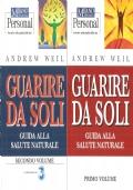Guarire da soli: guida alla salute naturale (2 volumi) SALUTE – GUIDE – ANREW WELL