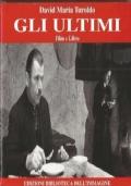 GLI ULTIMI (film e libro: Il mio vecchio Friuli)