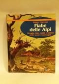 Fiabe delle Alpi, Streghe, fate, orchi e folletti delle nostre montagne