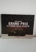 GRAND PRIX - LA FEBBRE DELLA VELOCITA' - DA FANGIO A SCHUMACHER, I SIGNORI DEL RISCHIO