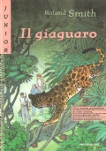 Il giaguaro (RAGAZZI DAI 12 ANNI – ROLAND SMITH)