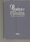 Gli scrittori e l'Unità: antologia di racconti 1945-1980 (NARRATIVA ITALIANA – ANTOLOGIE )