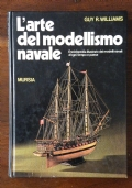 L' ARTE DEL MODELLISMO NAVALE - Enciclopedia illustrata dei modelli navali di ogni tempo e paese