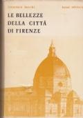 Le bellezze della città di Firenze, dove a pieno di pittura, di scultura, di sacri templi, di palazzi, i più notabili artifizj, e più preziosi si contengono