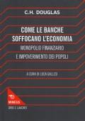 Come le banche soffocano l'economia - Monopolio finanziario e impoverimento dei popoli