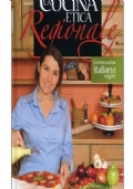 La cucina etica regionale - La vera cucina italiana vegan