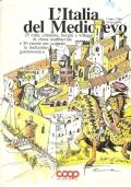 L'Italia del Medioevo: 25 città, cittadine, borghi e villaggi di clima medievale e 50 ricette per scoprire la tradizione gastronomica (Coop  n. 18 Cento città terza parte) GUIDE – ITINERARI STORICI – CUCINA –  RICETTE