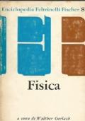 Enciclopedia Feltrinelli Fischer n. 8:  FISICA