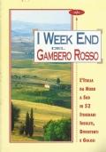 I week end del Gambero Rosso - L'Italia da Nord a Sud in 52 itinerari insoliti, divertenti e golosi