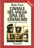 Caviale del Volga spia del Cremlino: la prima biografia di Victor Louis (BIOGRAFIE – UNIONE SOVIETICA – SPIONAGGIO – ILARIO FIORE)
