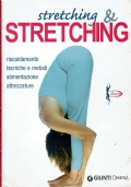 Stretching e stretching. Riscaldamento tecniche e metodi alimentazione attrezzature