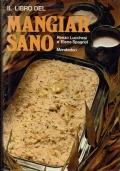 Il libro del mangiar sano ( Renzo Lucchesi, Elena Spagnol )