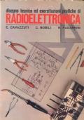 Disegno Tecnico Ed Esercitazioni Pratiche Di Radiolettronica