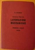 Manuale pratico LAVORAZIONI MECCANICHE