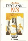 La Repubblica: dieci anni 1978. Il destino abitava in via Fani (RIVISTE)