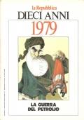 La Repubblica: dieci anni 1979. La guerra del petrolio (RIVISTE)